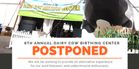 8th Annual Dairy Cow Birthing Center - Postponed